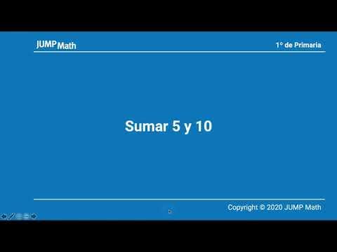 1º. Unidad 3. Sumar 5 y 10. Parte I