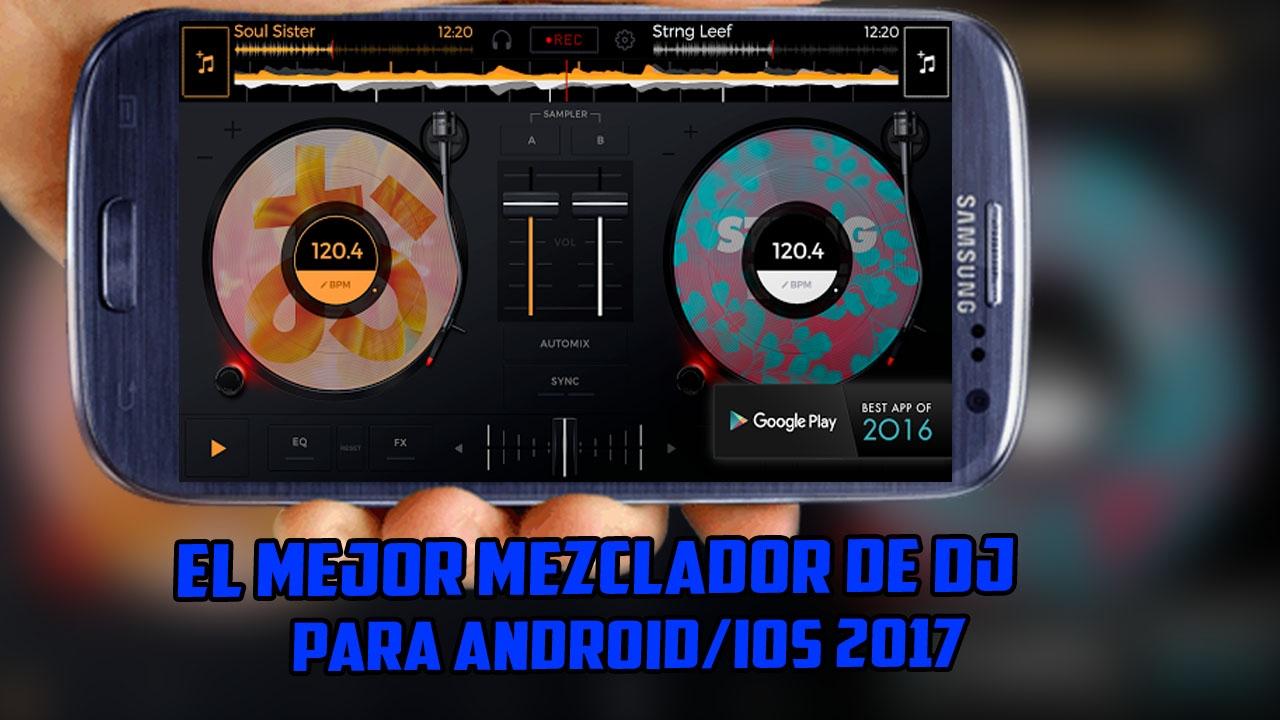 Descarga el mejor mezclador de dj para tu android#1 2017 youtube.