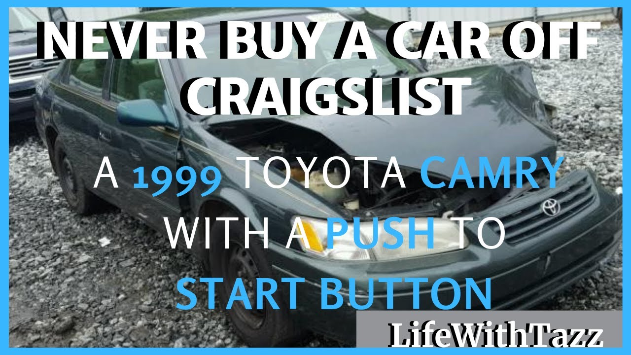 HOW I GOT SCAMMED BUYING MY FIRST CAR ON CRAIGSLIST ...