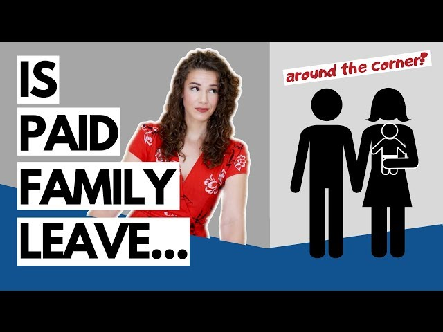 Is Paid Family Leave Around the Corner?