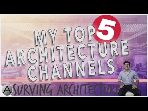 Top Five Youtube Channels for Architecture