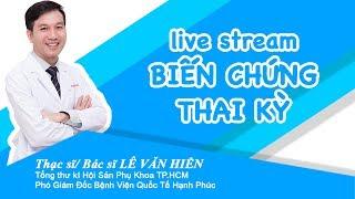 (Dr.Hien Le) Biến chứng thai kỳ.