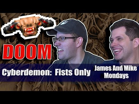 Doom Cyberdemon: Fists Only - James and Mike Mondays