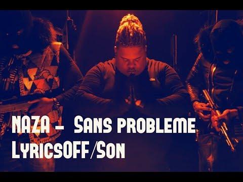 NAZA - Sans Problème (Lyrics/Son)