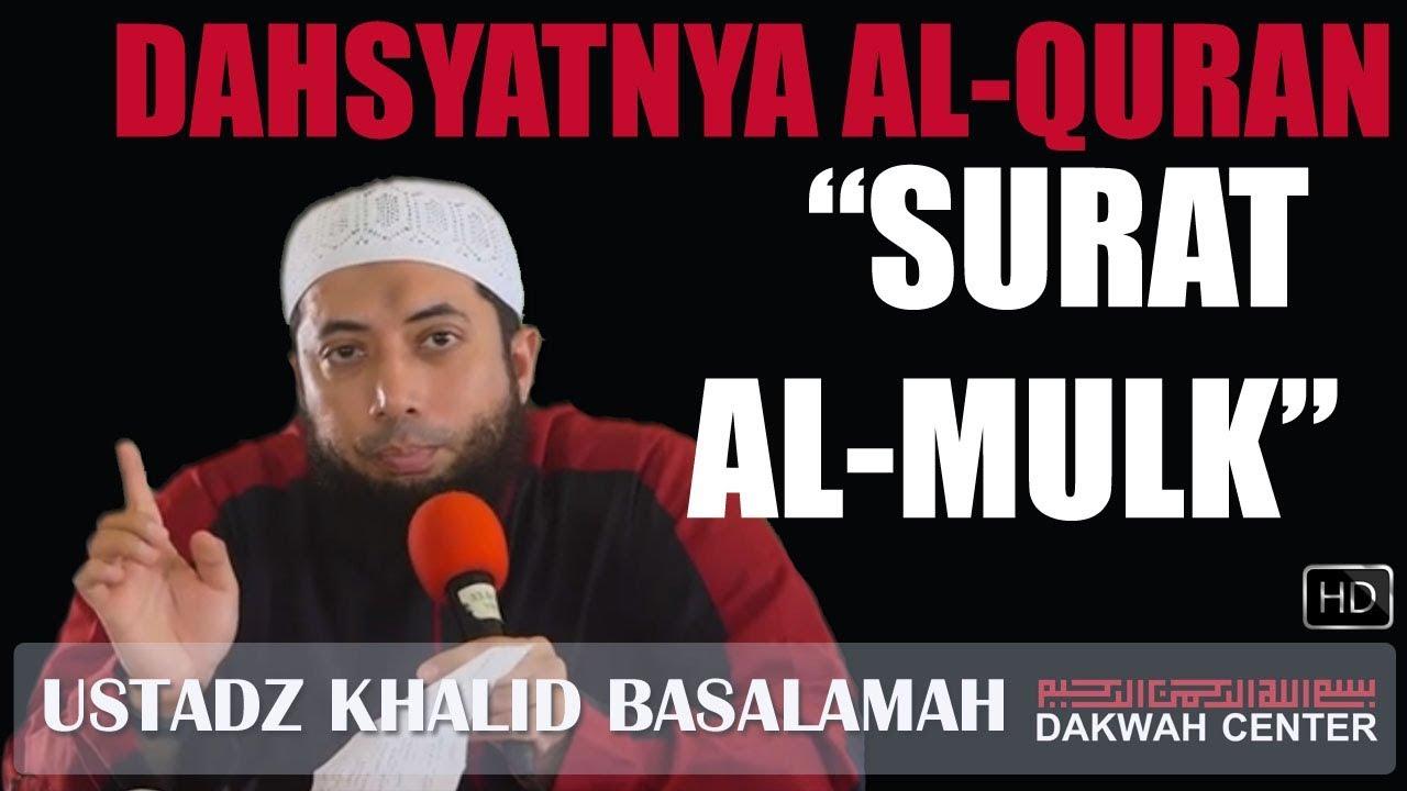 DAHSYATNYA SURAT AL MULK - USTADZ KHALID BASALAMAH