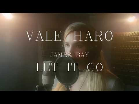 Let it go - James Bay (Vale Haro Cover)