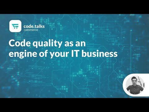 code.talks commerce 2018 - Code quality as an engine of your IT business