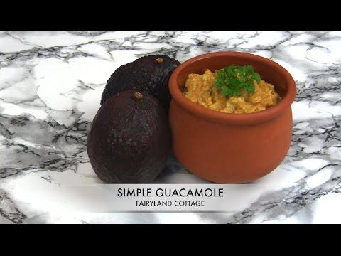 Simple Guacamole - Healthy Snack - Fairyland Cottage