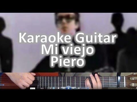 Mi viejo - Piero (Baja) - Karaoke Guitarra