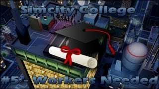 Simcity College - Ep.5 - Workers Needed