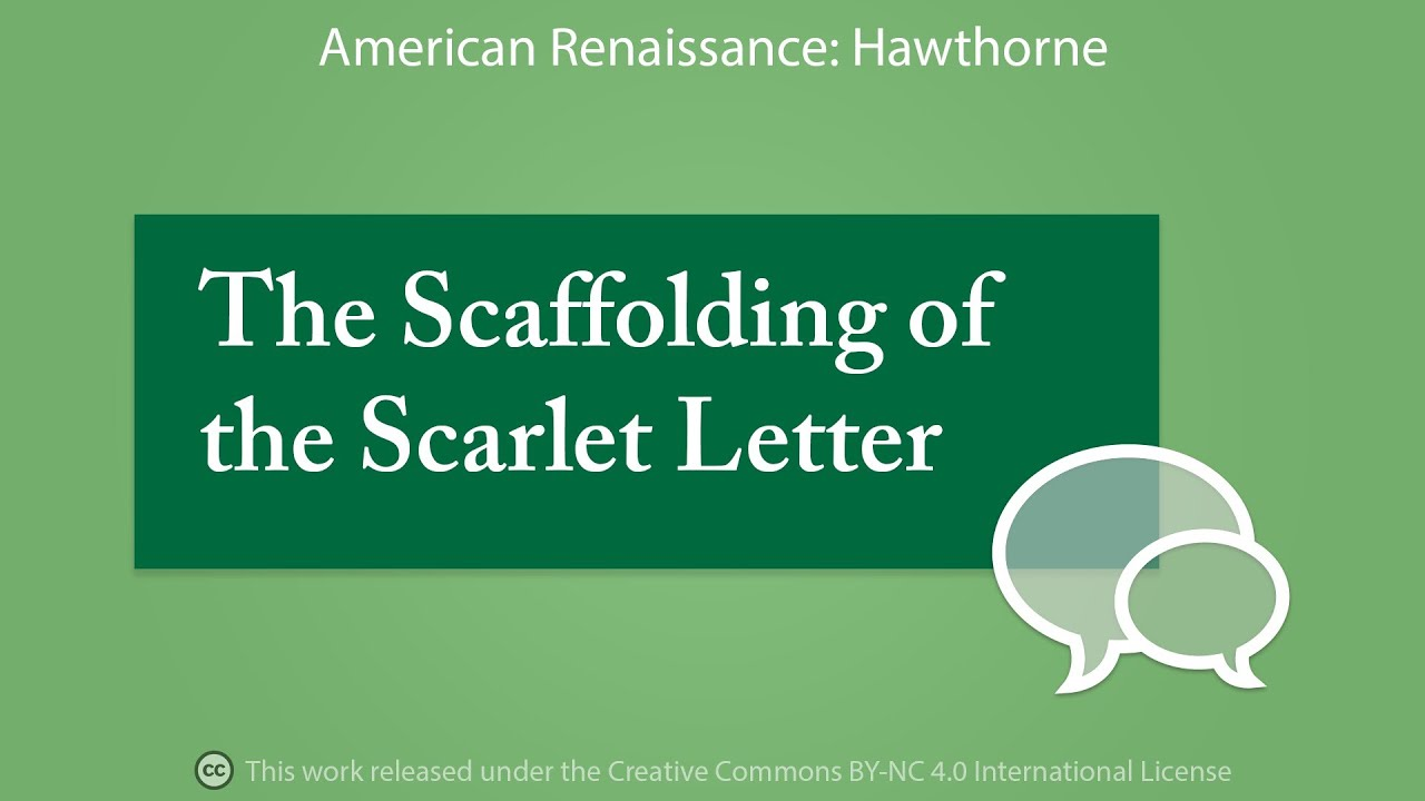 the scaffolding of sin in nathaniel hawthornes the scarlet letter Scarlet letter questions study play what is the setting of the scarlet letter boston, june 1642 nathaniel hawthorne hester has to stand on the scaffold for.