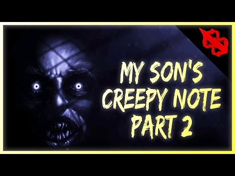 Scary Horror Stories - My Son's Creepy Note - Part 2 (By Max Shephard)