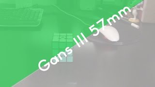 Gans III 57mm Review | ParadoxCubing