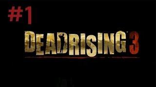 Dead Rising 3: Ending S Walkthrough Part 1 - Chapter 0: Dead End (720 HD)