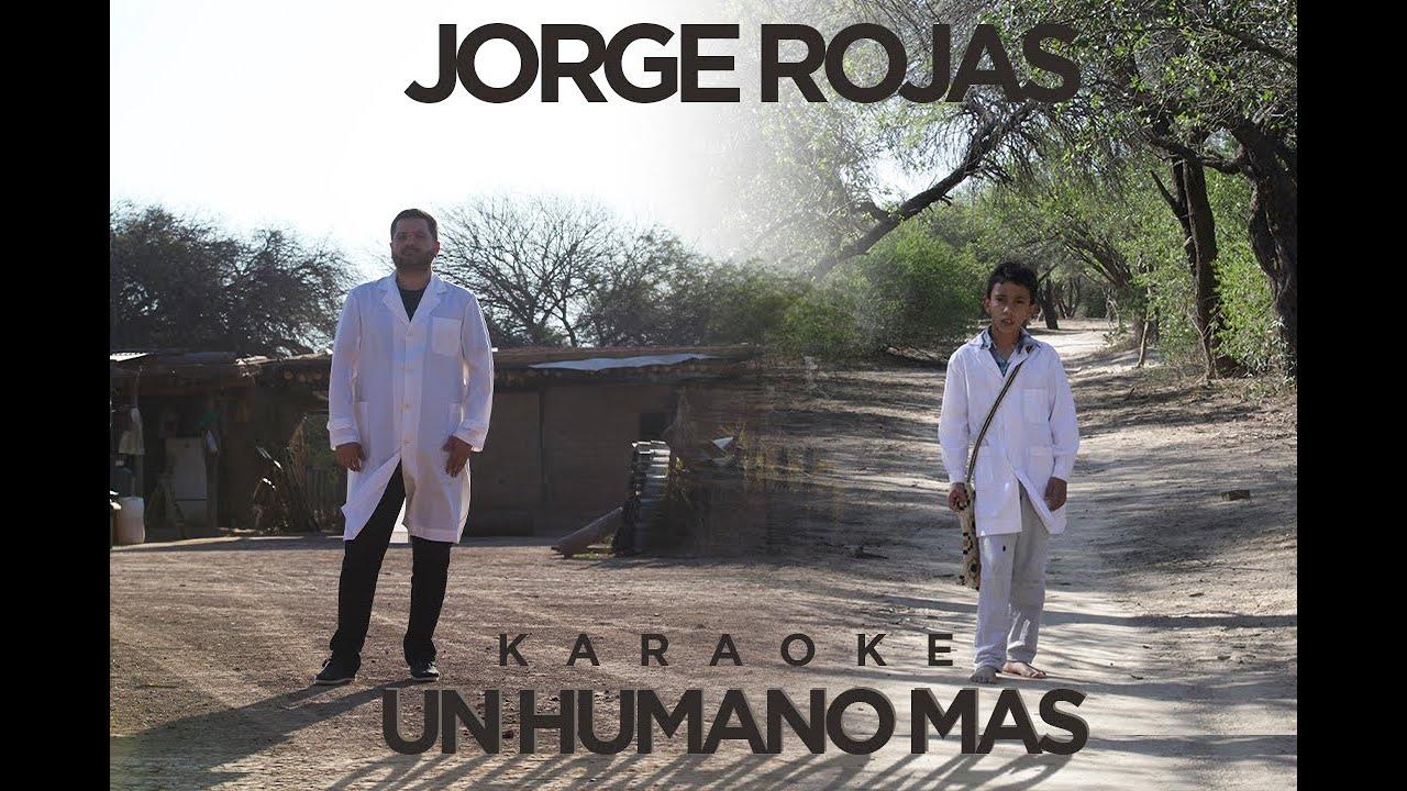 Jorge Rojas - Un humano más   Karaoke