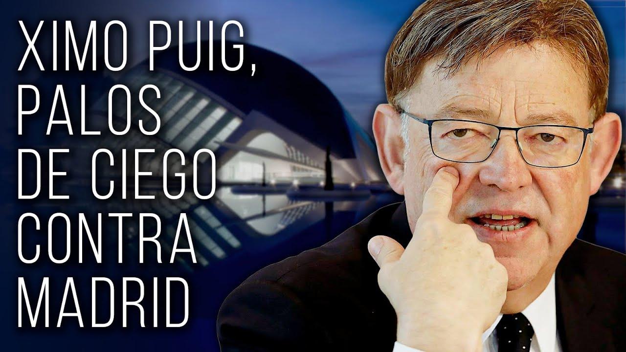 Los palos de ciego de Ximo Puig contra Madrid