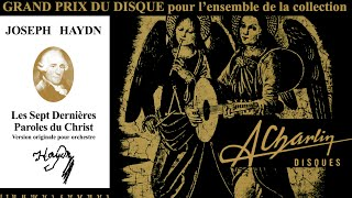 Haydn - The Seven Last Words of Christ + Presentation (Century's recording / André Charlin)