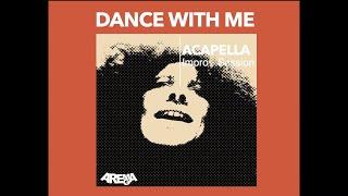 Dance with me - Arema Arega (Jazz Acapella)