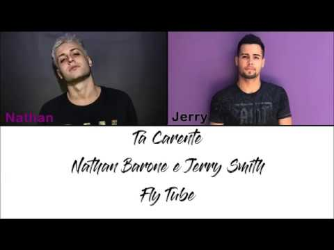 Nathan Barone, Jerry Smith - Tá Carente (letra)