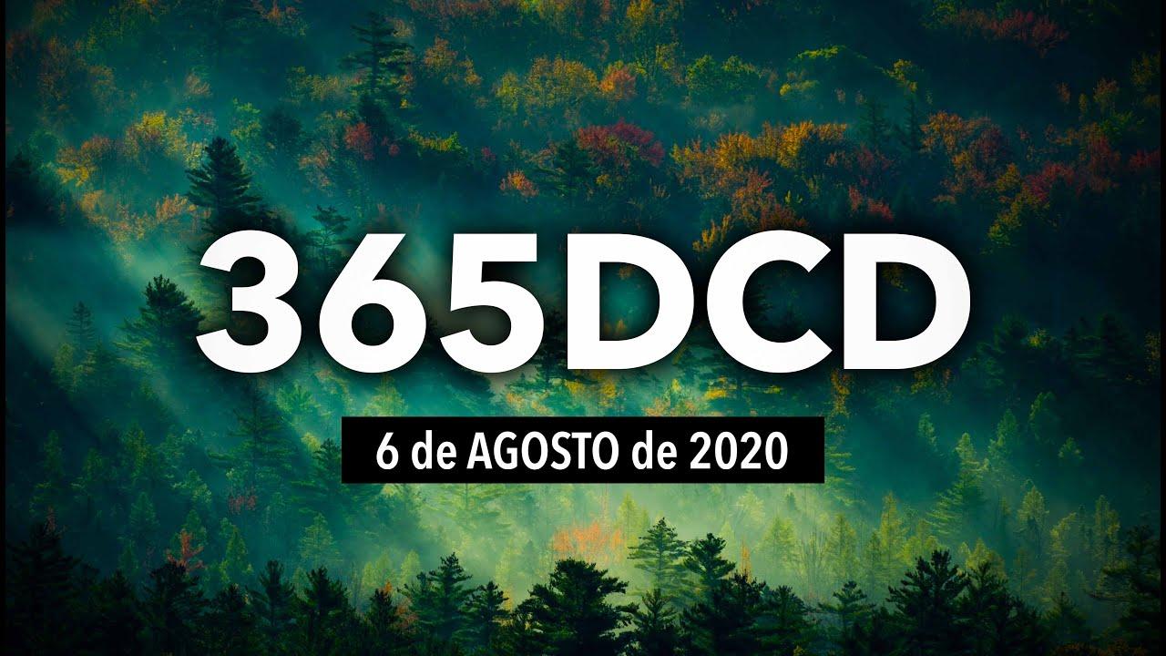 🙏365DCD - 6 Agosto 2020 - Devocional