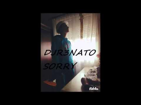 DJ R3NATO (justin bieber sorry remix )
