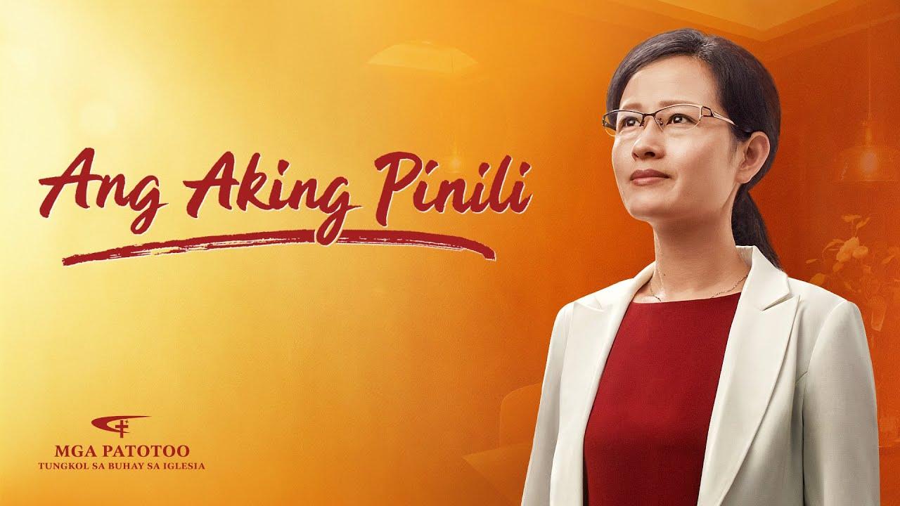 """""""Ang Aking Pinili"""" Tagalog Testimony Video"""