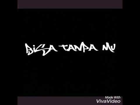 Kobe #bisa tanpa mu ( lirik vidieo )