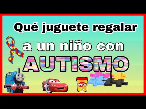 Mejor Regalo Para Un Nino De 4 Anos.Autismo Los Mejores Juguetes Para Ninos Autistas Youtube