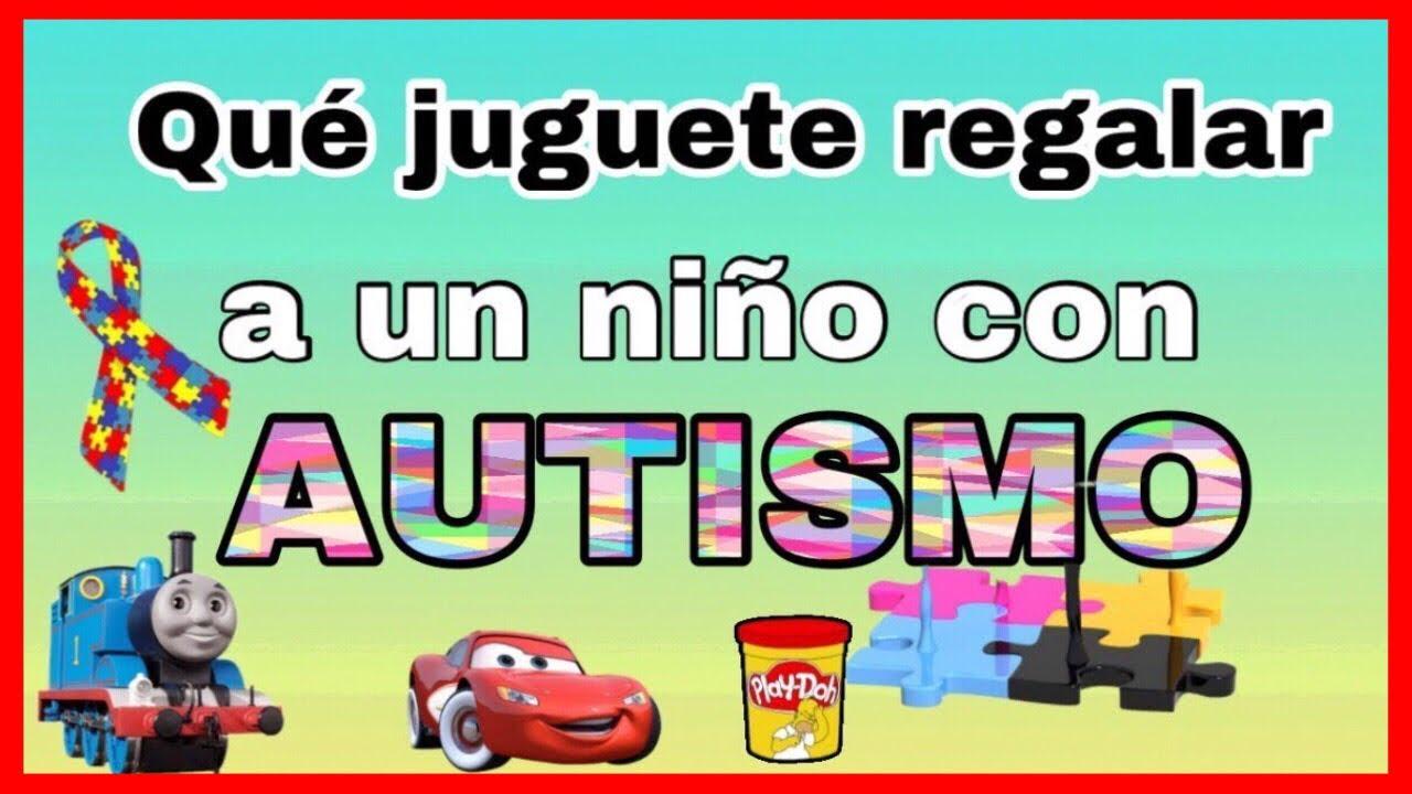 Mejor Regalo Para Un Nino De 4 Anos.Autismo Los Mejores Juguetes Para Ninos Autistas