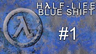 Half-Life: Blue Shift - Прохождение игры на русском [#1]