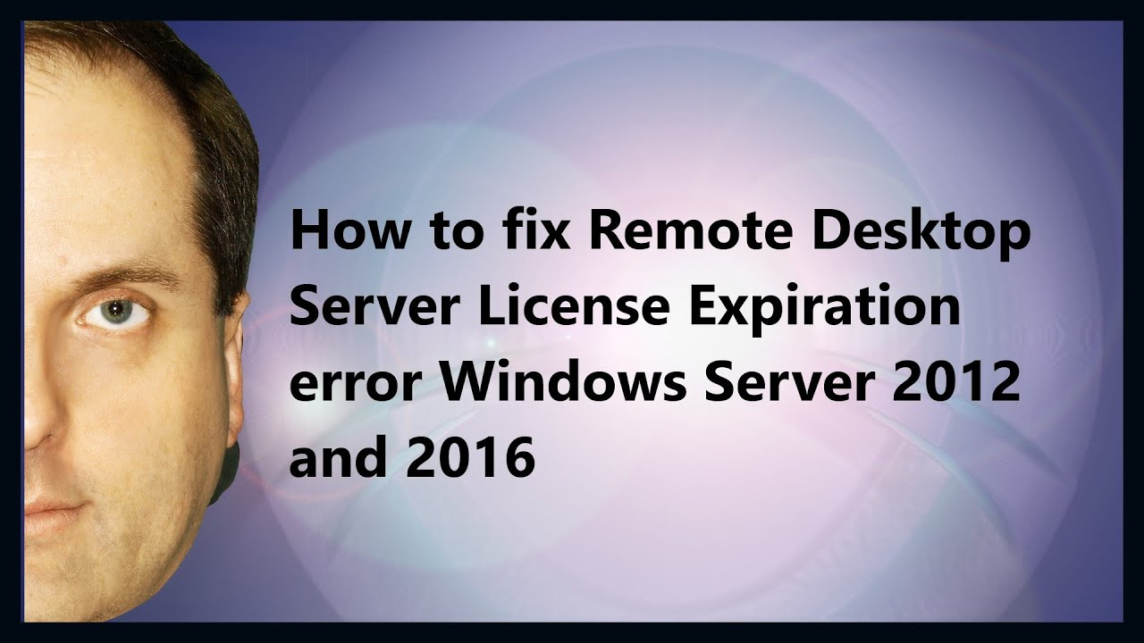 How to fix Remote Desktop Server License Expiration error Windows Server  2012 and 2016