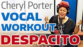 DESPACITO Vocal Workout - Cheryl Porter vocal coach