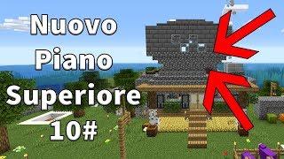 AGGIORNIAMO LA NOSTRA CASA CON UN SECONDO PIANO - Minecraft ITA 10#