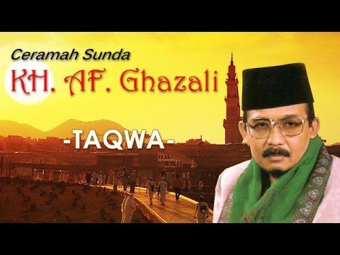 Ceramah Sunda KH. A.F. Ghazali - Taqwa-