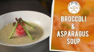 How To Make Broccoli And Asparagus Soup By Chef Pankaj || Hopping