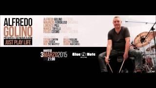 "Alfredo Golino Presenta ""just Play Life!"" 3 Marzo 2015 Blue Note Milano"