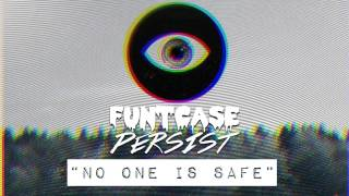 [Dubstep] FuntCase & Persist - No One Is Safe