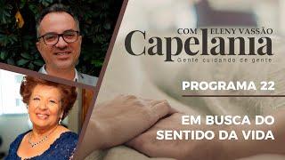 Em Busca do Sentido da Vida   Capelania   Eleny Vassão e Dr. Marcionílio Laranjeiras   IPP TV