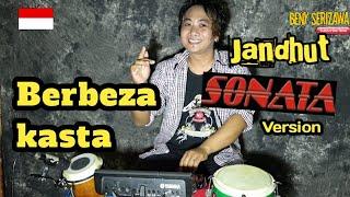 Berbeza kasta//koplo jandhut SONATA version//Beny serizawa.