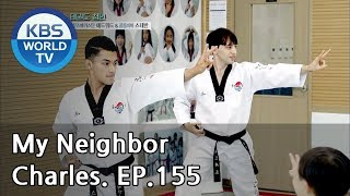 My Neighbor, Charles | 이웃집 찰스 Ep.155 / The two young men in love with taekwondo [ENG/2018.09.20]