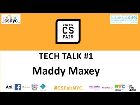 CS Fair NYC 2016 Tech Talk #1 - Maddy Maxey