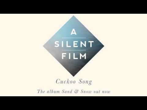 A Silent Film - Sand & Snow - Cuckoo Song