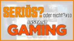 Seriös oder nicht? #10 - Instant Gaming: Ich kaufe live ein Spiel