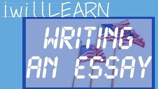WRITING AN ESSAY Como escribir un Essay -Aprender ingles -IwillLEARN- ·IwillFLY·