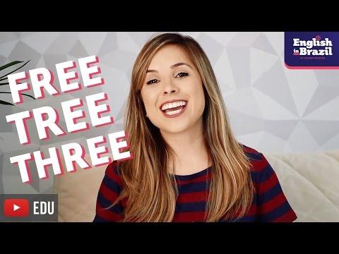 Como pronunciar THREE, FREE e TREE | English in Brazil