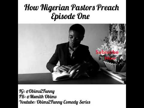 Obims2Funny : How African pastors Preach