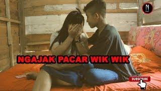 Ngajak Pacar Wik Wik - Film Pendek   Komedi