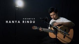 [4.17 MB] Hanya Rindu - Andmesh (Acoustic Cover) by Rusdi