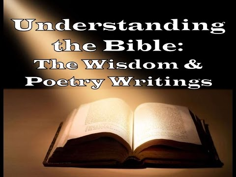 Understanding the Bible: The Wisdom and Poetry Writings