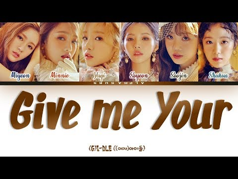 (G)I-DLE (여자아이들) - Give Me Your / Please [주세요] Color Coded 가사/Lyrics [Han|Rom|Eng]